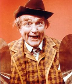 I loved to laugh at Red Skelton.  Clem Cladiddlehopper, and Gertrude.....<3