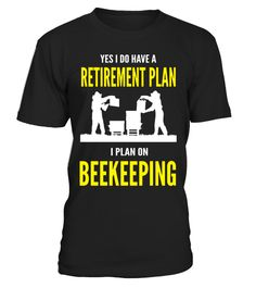 """# beekeeping shirt- Beekeeping retirement plan .  Special Offer, not available in shops      Comes in a variety of styles and colours      Buy yours now before it is too late!      Secured payment via Visa / Mastercard / Amex / PayPal      How to place an order            Choose the model from the drop-down menu      Click on """"Buy it now""""      Choose the size and the quantity      Add your delivery address and bank details      And that's it!      Tags: beekeeper, beekeeping, beekeepers…"""