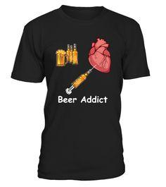 Beer Addict T-Shirt  #gift #idea #shirt #image #TeeshirtAlcool #humouralcool