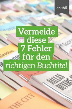 Ein aussagekräftiger Buchtitel ist wichtig, doch nicht immer leicht zu finden. Diese 7 Fehler solltet Ihr auf der Suche nach dem richtigen Buchtitel vermeiden http://www.epubli.de/blog/der-richtige-buchtitel #epubli #schreibtipps #buchmarketing