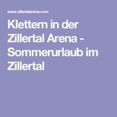 Klettern in der Zillertal Arena - Sommerurlaub im Zillertal