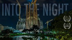 Into the Night: A Timelapse Video of Barcelona at Night