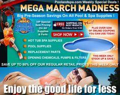 PoolAndSpa.com Mega-March Madness Specials On Swimming Pool & Hot Tub Spa Supplies - poolandspa.com