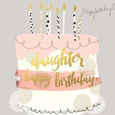 """Beautiful birthday card for daughters, featuring a birthday cake and caption: """"Happy birthday daughter"""""""
