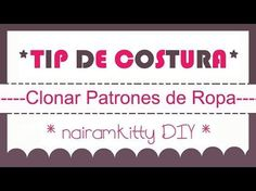 COMO CLONAR ROPA O SACAR EL PATRON DE UNA PRENDA HOW TO CLONE YOUR CLOTHES - YouTube