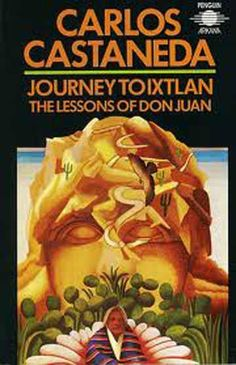 Journey to Ixtlan the Lessons of Don Juan  by Carlos Castaneda