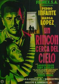 Pedro Infante - Un rincón cerca del cielo (1952) - Cine Mexicano Epoca de Oro Cool Posters, Film Posters, Vintage Movies, Vintage Posters, Foreign Movies, Epic Movie, South Of The Border, Mexican Artists, Chicano