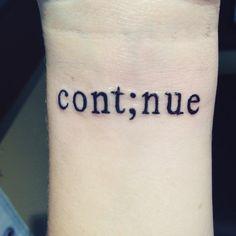 Cont;nue -- Suicide awareness month. Recovery tattoos. Mental health. Mental illness. Depression. 4 Tattoo, Semicolon Tattoo, Wrist Tattoos, Body Art Tattoos, New Tattoos, Tatoos, Tattoo Quotes, Faith Tattoos, Music Tattoos