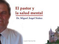 El pastor y la salud mental by Miguel Angel Nunez via slideshare