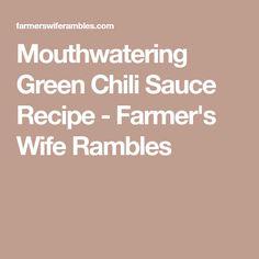 Mouthwatering Green Chili Sauce Recipe - Farmer's Wife Rambles