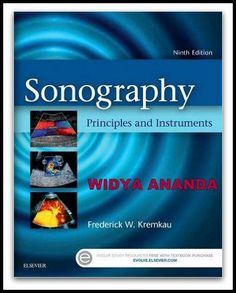 Sonography Principles and Instruments 9th Edition  by Frederick W. Kremkau PhD (Author)   product Details Hardcover: 304 pages Publisher: Saunders; 9 edition (November 20, 2015) Language: English ISBN-10:  ISBN-13: 978- Product Dimensions: 0.8 x 9 x 11 inches    Learn how diagnostic ultrasound works, and find out how to properly handle artifacts, scan safely, evaluate instrument performance, and prepare for registry examinations, with the market-leading Sonography Principles and…