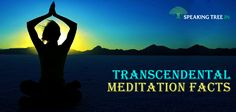 Transcendental Meditation technique used for the peace of mind and body was introduced by Maharishi Mahesh Yogi. A research showed that it helps in total brain development.