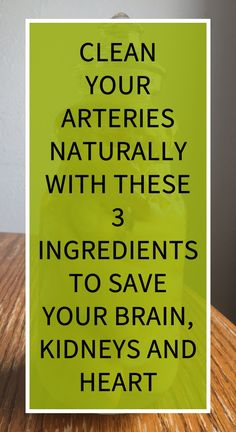 Clean Your Arteries Naturally With These 3 Ingredients To Save Your Brain, Kidneys And Heart Natural Teething Remedies, Natural Cold Remedies, Natural Remedies For Anxiety, Herbal Remedies, Health Tips, Health And Wellness, Health Benefits, Health Care, Oils For Sinus