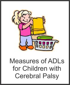 Measures of ADLs for Children with Cerebral Palsy | Your Therapy Source - www.YourTherapySource.com