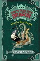 How to Be a Pirate by Cressida Cowell (double click the image to request this title)