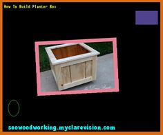How To Build Planter Box 091616 - Woodworking Plans and Projects!