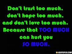 Don't Trust Too Much..