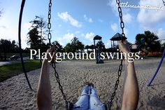 my childhood. swings are the best :)