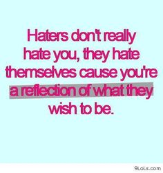 People like memes about haters~ 17. Haters – we all have them. Some have them more than others. But, don't worry I heard there is this thing called KARMA and she rocks! - See more at: http://melanysguydlines.com/whypeoplelikememes/#sthash.M5oz1cO8.dpuf #funny