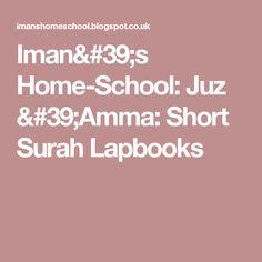 Iman's Home-School: Juz 'Amma: Short Surah Lapbooks