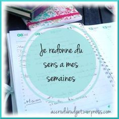 Je redonne du sens à mes semaines - définir ses objectifs Flylady, Burn Out, Hobonichi, Filofax, Happy Planner, Better Life, Getting Organized, No Time For Me, Bujo