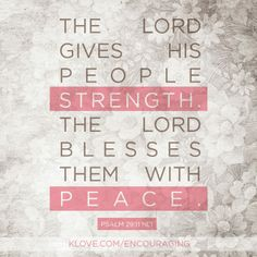 God gives Strength and peace.