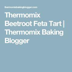 Thermomix Beetroot Feta Tart | Thermomix Baking Blogger