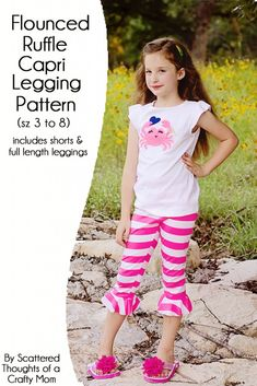 Flounced Ruffle Capri Legging pattern (includes full length legging, flounced capri and shorts) Free! Comes in sizes 3 to Capri Leggings, Free Leggings, Girls Leggings, Girls Pants, Capri Pants, Sewing Kids Clothes, Sewing For Kids, Baby Sewing, Free Sewing