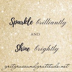 Sparkle brilliantly and shine brightly // Juliette.Dawn jewellery - This is Shine Quotes, Sparkle Quotes, Shine Bright Quotes, Quotes To Live By, Me Quotes, Motivational Quotes, Inspirational Quotes, Nail Quotes, Dance Quotes