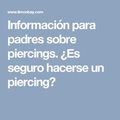 Información para padres sobre piercings. ¿Es seguro hacerse un piercing? Piercings, Parents, Peircings, Piercing, Multiple Ear Piercings