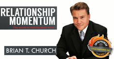 Brian Church takes us on a journey: How to build relationships with momentum!