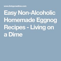 Easy Non-Alcoholic Homemade Eggnog Recipes - Living on a Dime