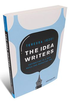 The Idea Writers. The new must read book about advertising in the digital age.