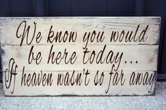 Wedding Sign Pallet Sign We Know You Would Be Here Distressed Wood Shabby Chic Beach Sign Rustic Country Wedding Cream Brown Wedding Decor
