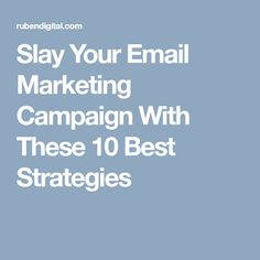 Slay Your Email Marketing Campaign With These 10 Best Strategies #email #marketing #campaign #emailmarketing #slay #strategies #ROI #customers #creative #writing #weekly #monthly