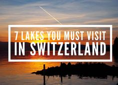 7 Lakes You Must Visit In Switzerland. Stunning and beautiful Swiss Lakes to visit when you are visiting Switzerland Visit Switzerland, Seen, You Must, All Over The World, Lakes, Sunsets, Travel Inspiration, Beautiful, Switzerland