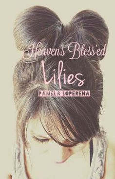 "Read ""Heaven's Bless'ed Lilies (Camp NaNoWriMo July '14) - Copyright Notice"" #wattpad #teen-fiction"