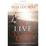 Outlive Your Life: You Were Made to Make A Difference (Hardcover)By Max Lucado Max Lucado, Good Books, Books To Read, My Books, Amazing Books, Library Books, Great Words, Live Your Life, Love Book