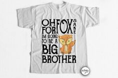 Interested in scoring a free tee? Check out our buy 3, get 1 free deal! Message us for a custom listing.  Oh for fox sake Im going to be a big brother! Our big brother announcement shirt features a hand drawn water color fox. Perfect way to announce your growing family to your loved ones!  ▬►Please click here to read our policies, turnaround time, sizing, etc http://etsy.me/2cA3FAF  ----------------------------------------------------------------------------------------------- ...