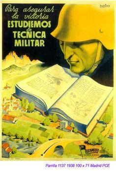 """Spain, 1938. Civil War poster. Author"""" Parrilla. Slogan: """"Para asegurar la victoria, estudiemos la técnica militar"""" (PCE) Psychological Manipulation, Spanish War, Political Posters, Party Poster, Revolutionaries, World War Ii, Politics, Russia, War"""