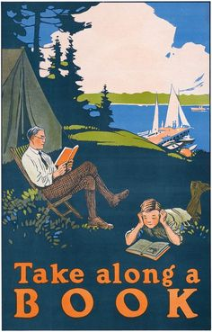 This vintage book art shows a father and son reading while on a camp out. Circa Vintage Take Along a Book poster. Library Posters, Book Posters, Wpa Posters, I Love Books, Books To Read, Lectures, Book Nooks, Vintage Travel Posters, Love Reading