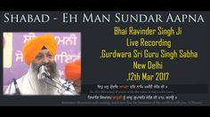 Eh Man Sundar Aapna - Bhai Ravinder Singh Ji Live - GurbaniKirtanNonstop New Delhi, Lord, Mindfulness, Lorde, Awareness Ribbons