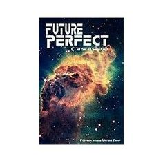 Future Perfect, volume 16 of the Indian Creek Anthology Series from the Southern Indiana Writers' Group. We take a stab at science fiction. It's been known to stab back.
