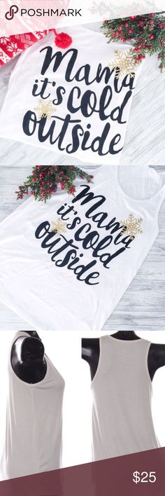 """Mama It's Cold Outside Christmas Graphic Tee ✨Delivers by Christmas✨Mama it's cold outside A-line Tank in white. Just in time for Christmas and the holidays! Fitted style. True to size. Very stretchy. Third picture shows length sample. 95% rayon, 5% spandex. Made in the USA.   ▫️Add to Bundle"""" to add more items in my closet or """"Buy"""" to checkout here with your size.  ↓Follow me on Instagram ↓         @ love.jen.marie  YouTube: http://youtu.be/HyJJZVz3gUI   Please subscribe! Twilight Gypsy…"""