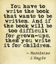 This is one of my absolute favorite quotes, and one of the reasons I'm pretty sure Madeline L'Engle is my spirit animal.