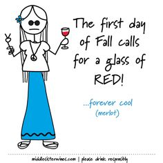 The first day of Fall calls for a glass of Red!
