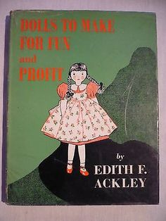 Dolls To Make For Fun and Profit by Edith Flack Ackley 1963 in Books, Comics & Magazines, Antiquarian & Collectable | eBay