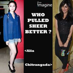 Alia or Chitrangada? both beauties are giving us a peek-a-boo..  tell us how would you wear your sheer's?