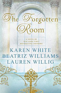 The year's best historical fiction books to read, including The Forgotten Room by Karen White, Beatriz Williams, and Lauren Willig.