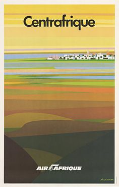 Air Afrique - Centrafrique - vintage travel poster by Alain Carrier, ca. Travel Ads, Airline Travel, Vintage Travel Posters, Vintage Airline, Retro Posters, Poster Art, Advertising Poster, Africa Travel, Travel Around The World